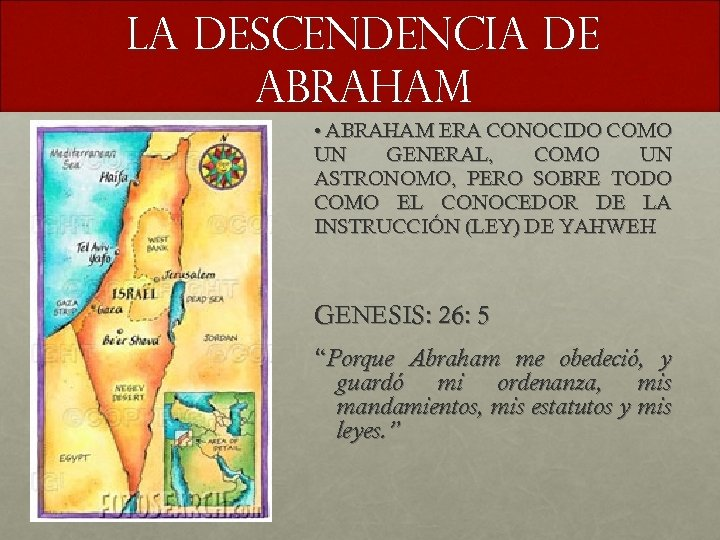 LA DESCENDENCIA DE ABRAHAM • ABRAHAM ERA CONOCIDO COMO UN GENERAL, COMO UN ASTRONOMO,