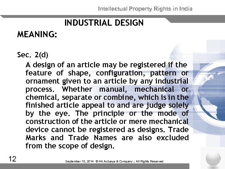 Intellectual Property Rights in India INDUSTRIAL DESIGN MEANING: Sec. 2(d) A design of an