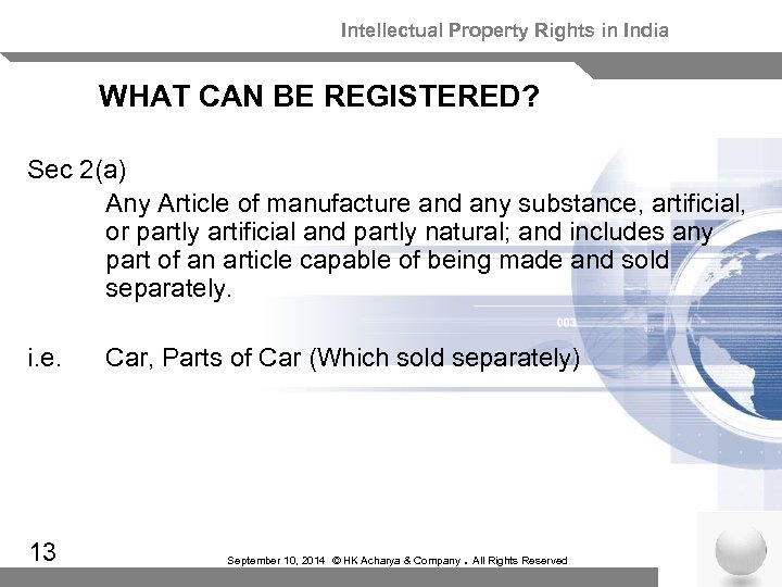 Intellectual Property Rights in India WHAT CAN BE REGISTERED? Sec 2(a) Any Article of