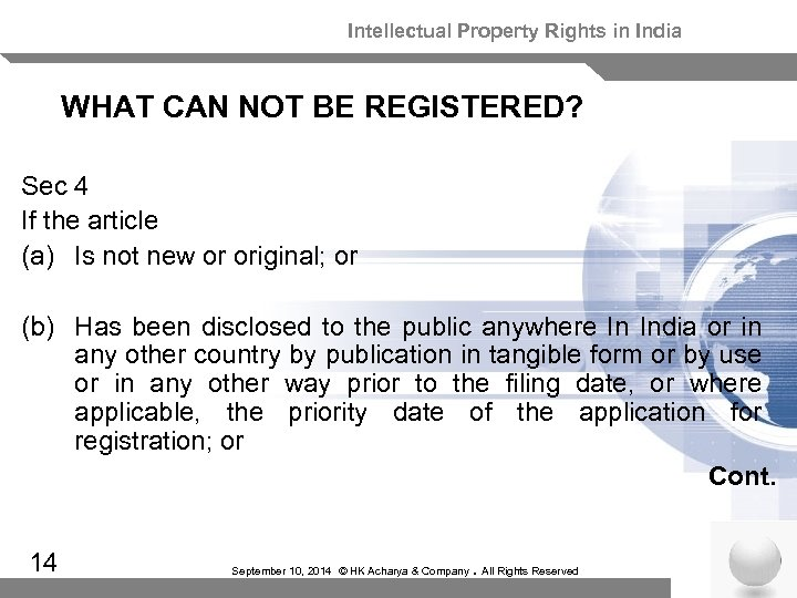 Intellectual Property Rights in India WHAT CAN NOT BE REGISTERED? Sec 4 If the