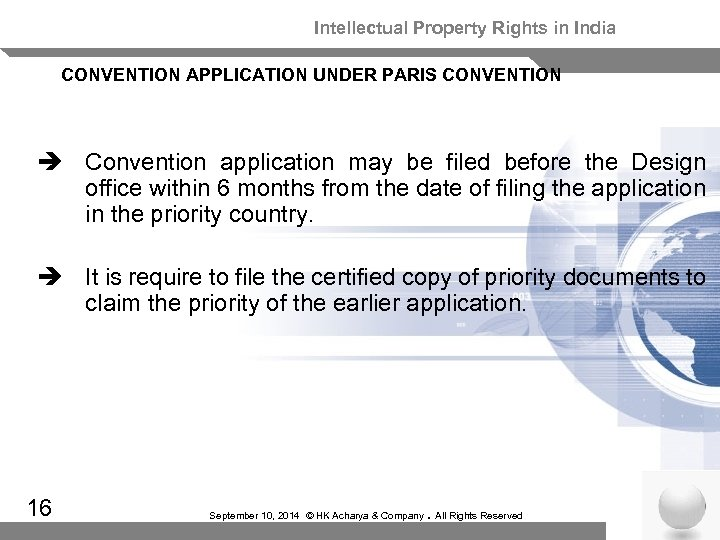 Intellectual Property Rights in India CONVENTION APPLICATION UNDER PARIS CONVENTION è Convention application may