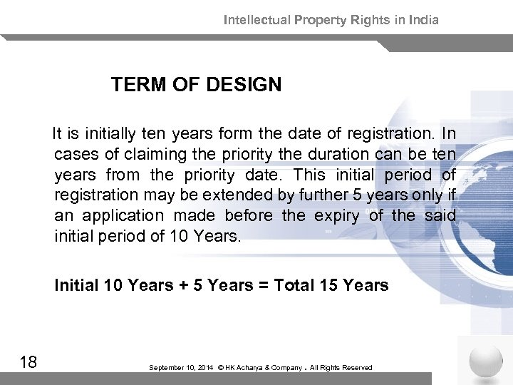 Intellectual Property Rights in India TERM OF DESIGN It is initially ten years form