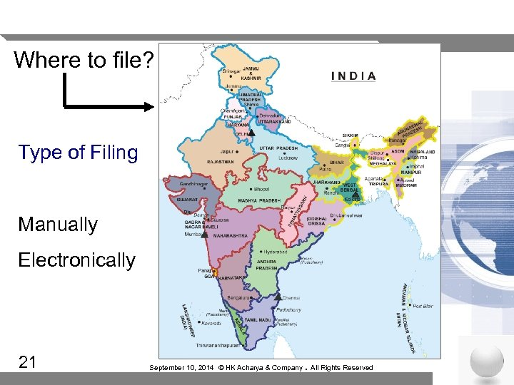 Where to file? Type of Filing Manually Electronically 21 September 10, 2014 © HK
