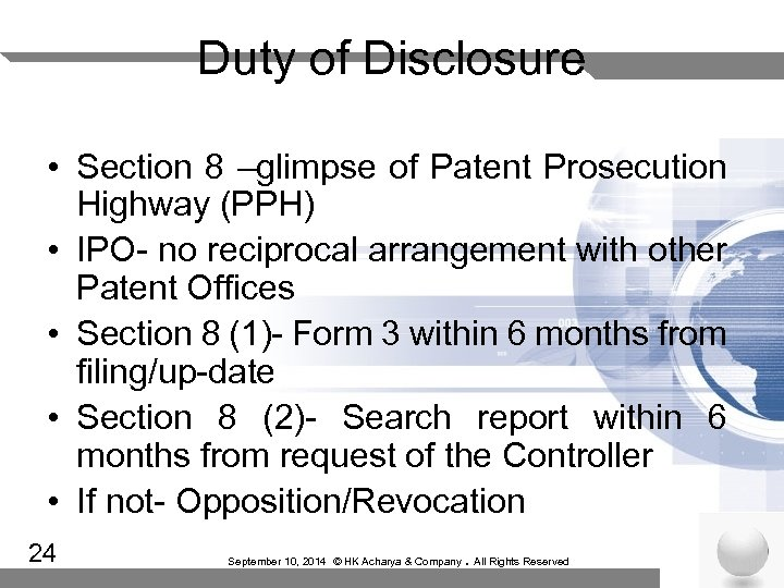 Duty of Disclosure • Section 8 –glimpse of Patent Prosecution Highway (PPH) • IPO-