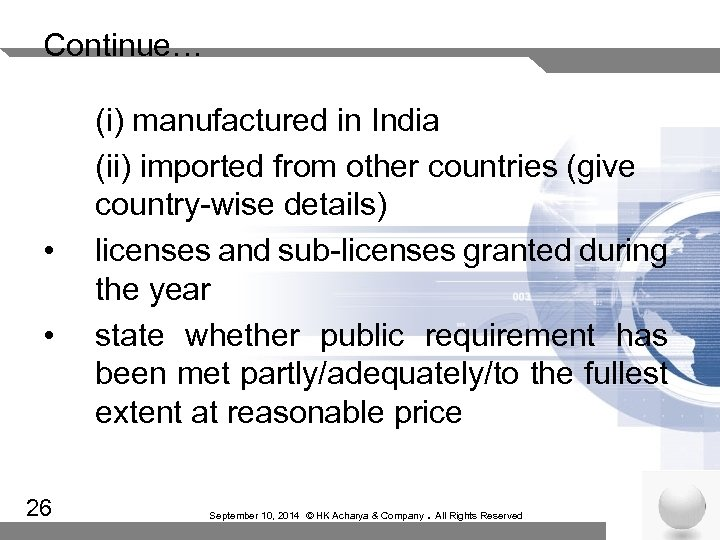 Continue… • • 26 (i) manufactured in India (ii) imported from other countries (give