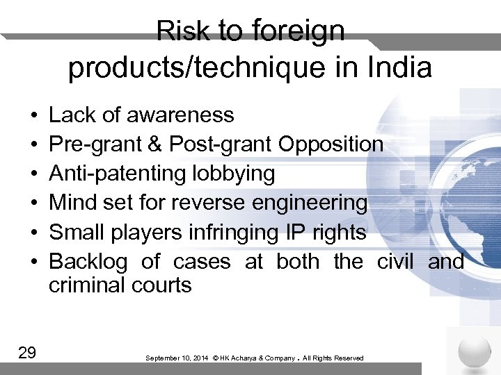 Risk to foreign products/technique in India • • • 29 Lack of awareness Pre-grant