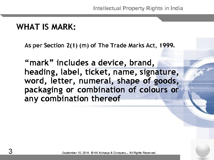 Intellectual Property Rights in India WHAT IS MARK: As per Section 2(1) (m) of