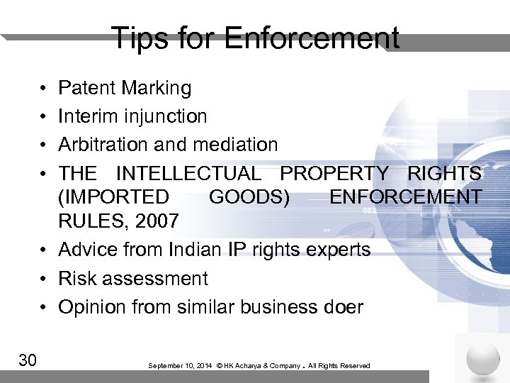 Tips for Enforcement • • Patent Marking Interim injunction Arbitration and mediation THE INTELLECTUAL
