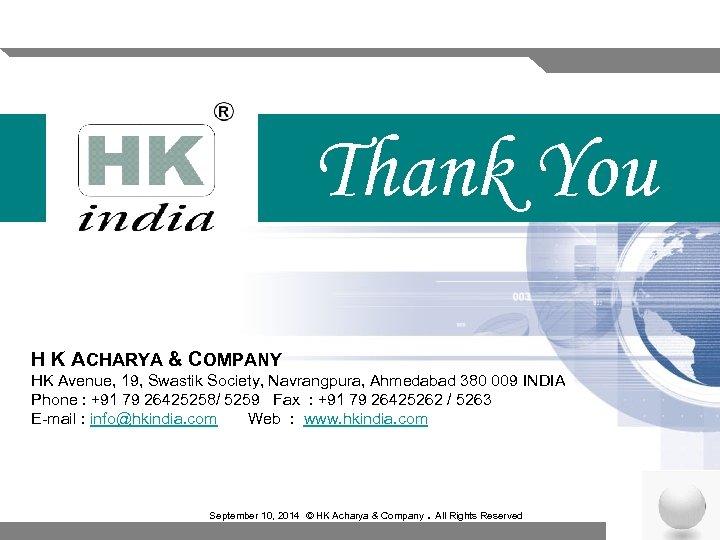 Thank You H K ACHARYA & COMPANY HK Avenue, 19, Swastik Society, Navrangpura, Ahmedabad