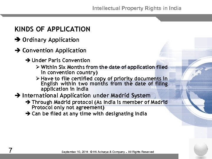 Intellectual Property Rights in India KINDS OF APPLICATION Ordinary Application è Convention Application è