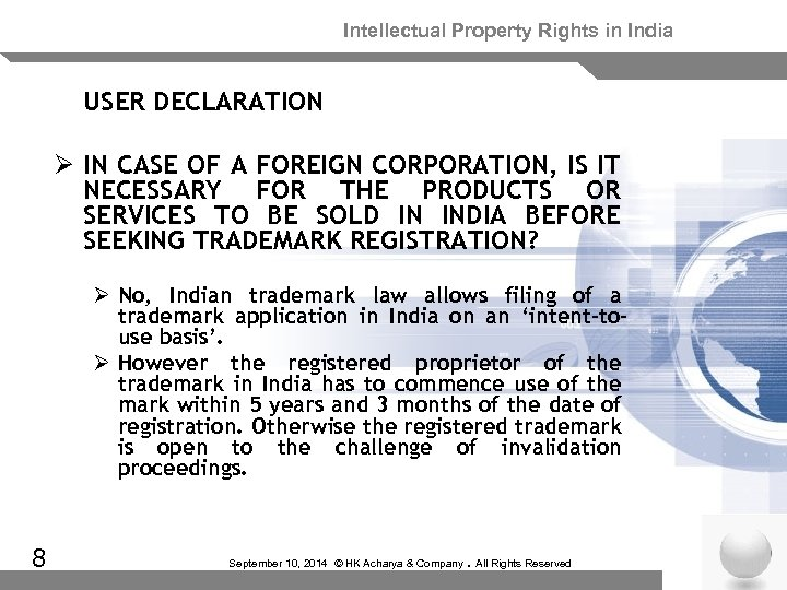 Intellectual Property Rights in India USER DECLARATION Ø IN CASE OF A FOREIGN CORPORATION,