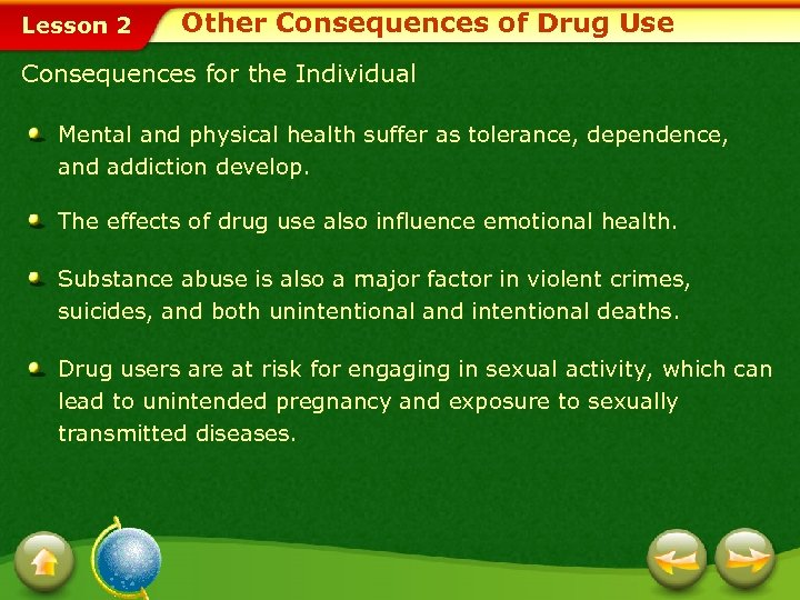 Lesson 2 Other Consequences of Drug Use Consequences for the Individual Mental and physical