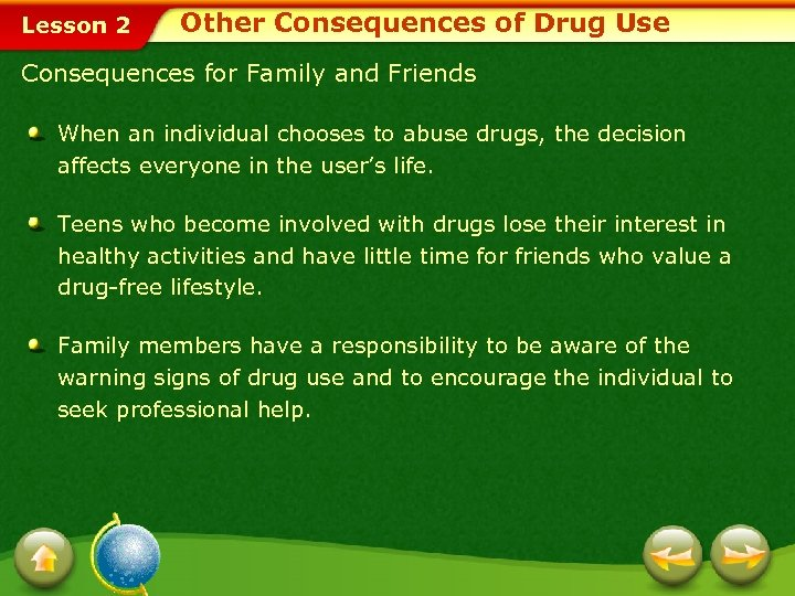Lesson 2 Other Consequences of Drug Use Consequences for Family and Friends When an