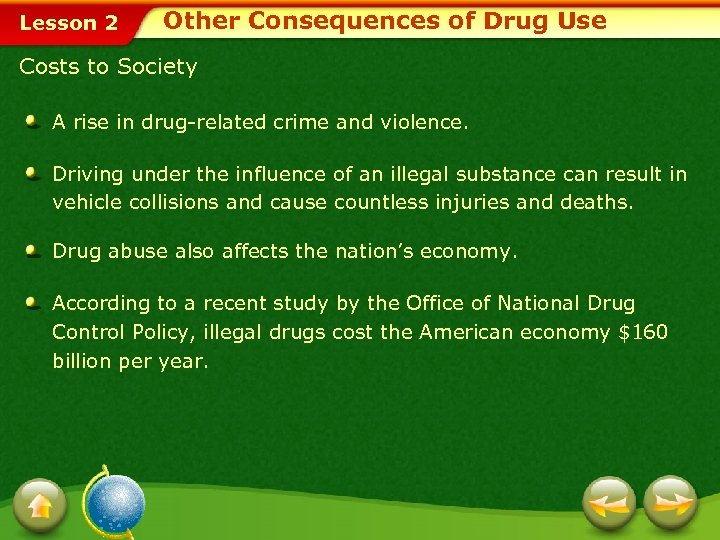 Lesson 2 Other Consequences of Drug Use Costs to Society A rise in drug-related