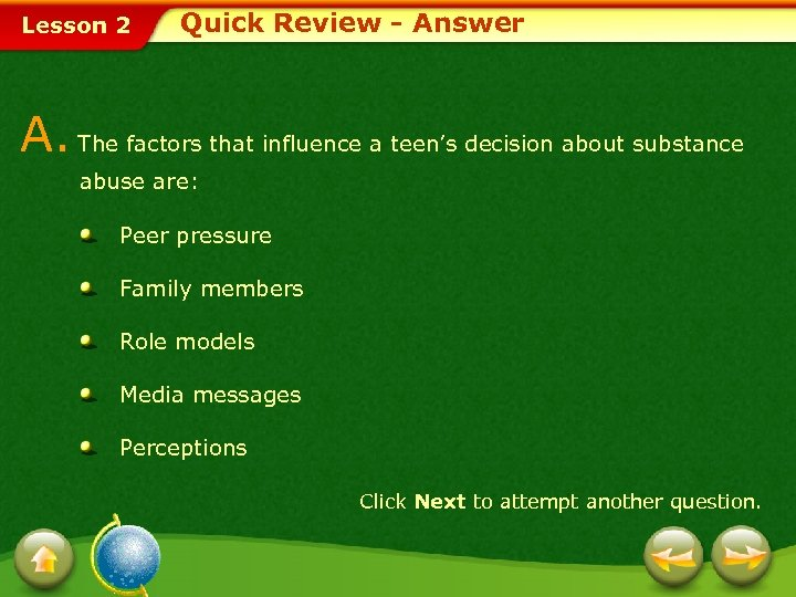 Lesson 2 Quick Review - Answer A. The factors that influence a teen's decision