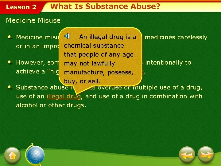 Lesson 2 What Is Substance Abuse? Medicine Misuse An when drug is a Medicine