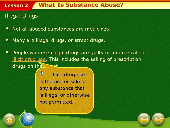 Lesson 2 What Is Substance Abuse? Illegal Drugs Not all abused substances are medicines.