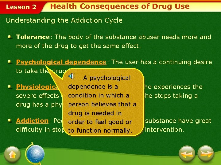 Lesson 2 Health Consequences of Drug Use Understanding the Addiction Cycle Tolerance: The body