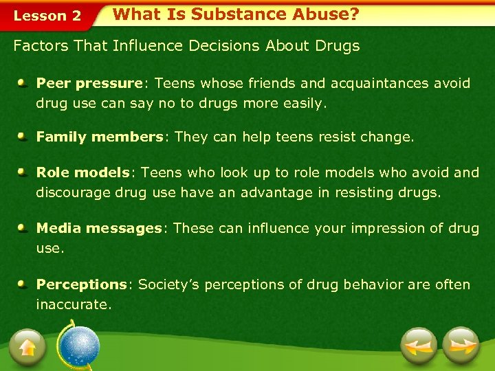Lesson 2 What Is Substance Abuse? Factors That Influence Decisions About Drugs Peer pressure: