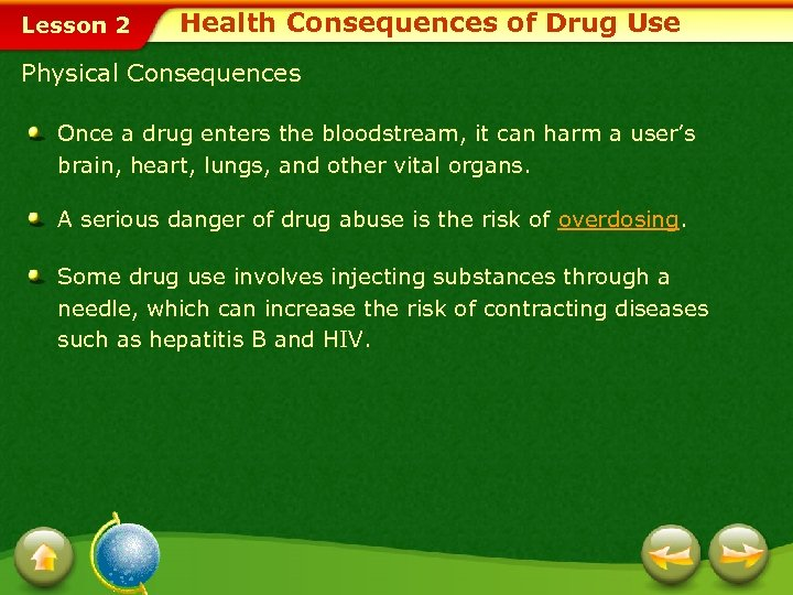 Lesson 2 Health Consequences of Drug Use Physical Consequences Once a drug enters the