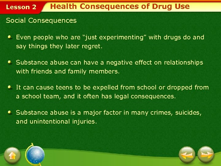 """Lesson 2 Health Consequences of Drug Use Social Consequences Even people who are """"just"""