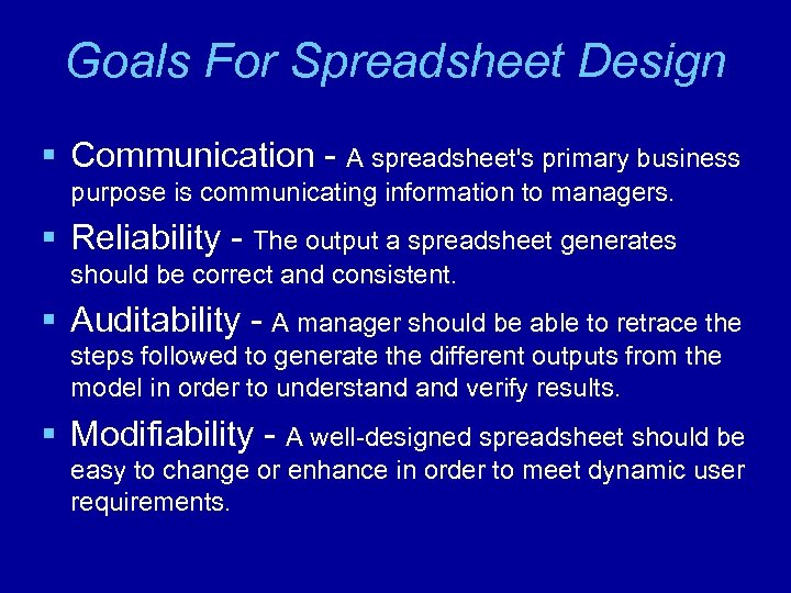 Goals For Spreadsheet Design § Communication - A spreadsheet's primary business purpose is communicating