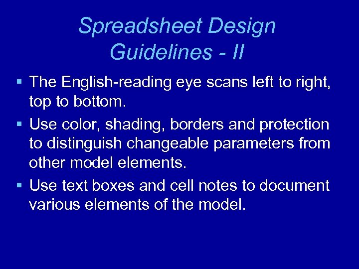 Spreadsheet Design Guidelines - II § The English-reading eye scans left to right, top