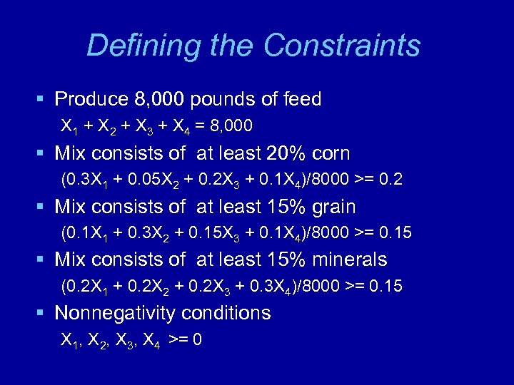 Defining the Constraints § Produce 8, 000 pounds of feed X 1 + X