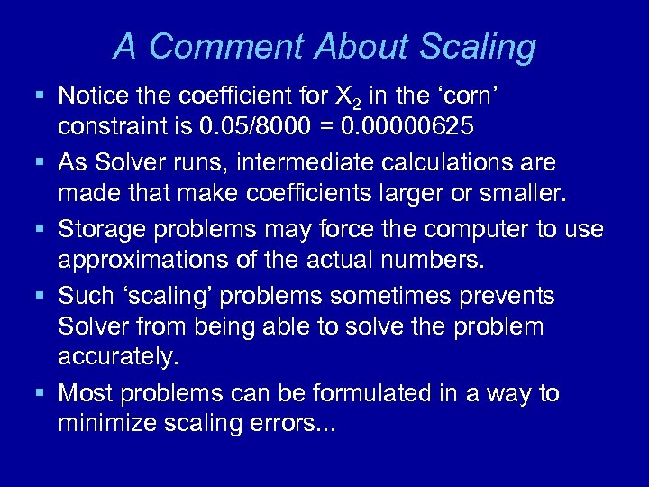 A Comment About Scaling § Notice the coefficient for X 2 in the 'corn'