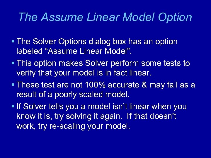 The Assume Linear Model Option § The Solver Options dialog box has an option