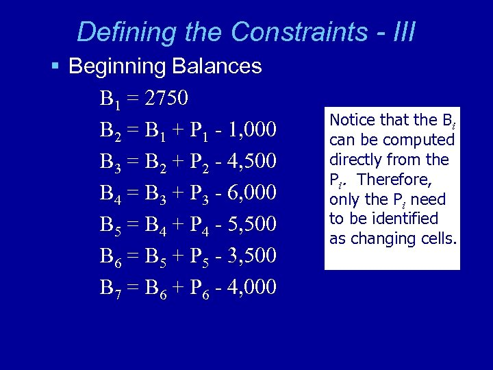 Defining the Constraints - III § Beginning Balances B 1 = 2750 B 2