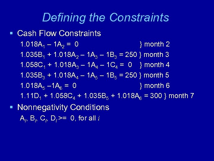 Defining the Constraints § Cash Flow Constraints 1. 018 A 1 – 1 A