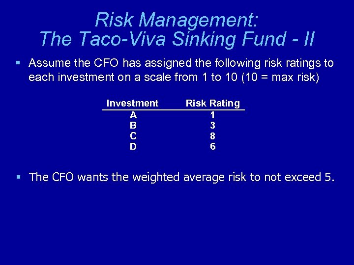 Risk Management: The Taco-Viva Sinking Fund - II § Assume the CFO has assigned