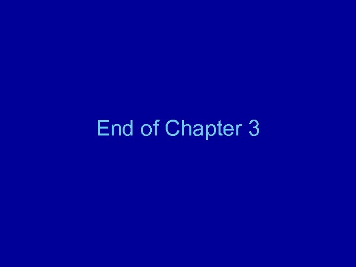 End of Chapter 3