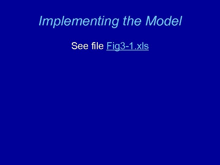 Implementing the Model See file Fig 3 -1. xls