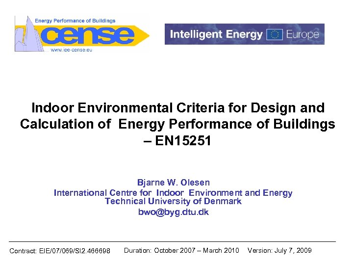 Indoor Environmental Criteria for Design and Calculation of Energy Performance of Buildings – EN