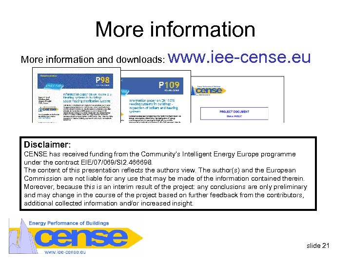 More information and downloads: www. iee-cense. eu Disclaimer: CENSE has received funding from the