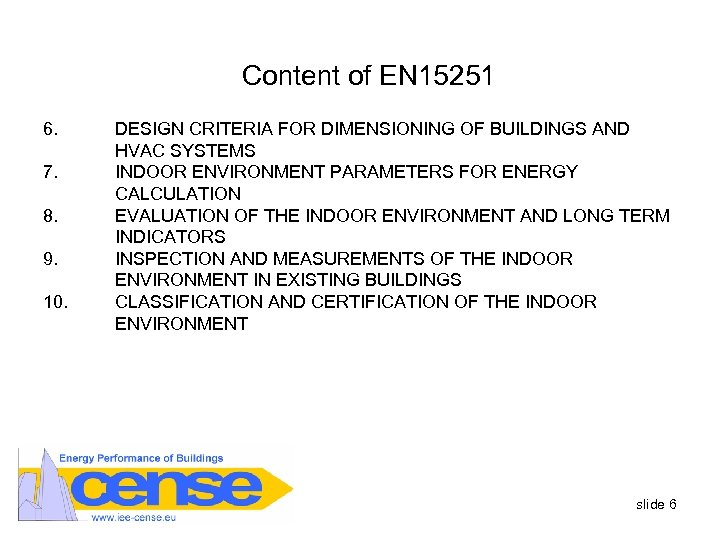 Content of EN 15251 6. 7. 8. 9. 10. DESIGN CRITERIA FOR DIMENSIONING OF