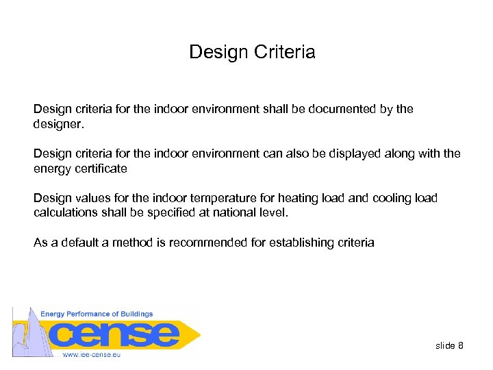 Design Criteria Design criteria for the indoor environment shall be documented by the designer.