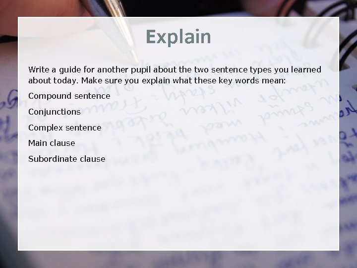 Explain Write a guide for another pupil about the two sentence types you learned