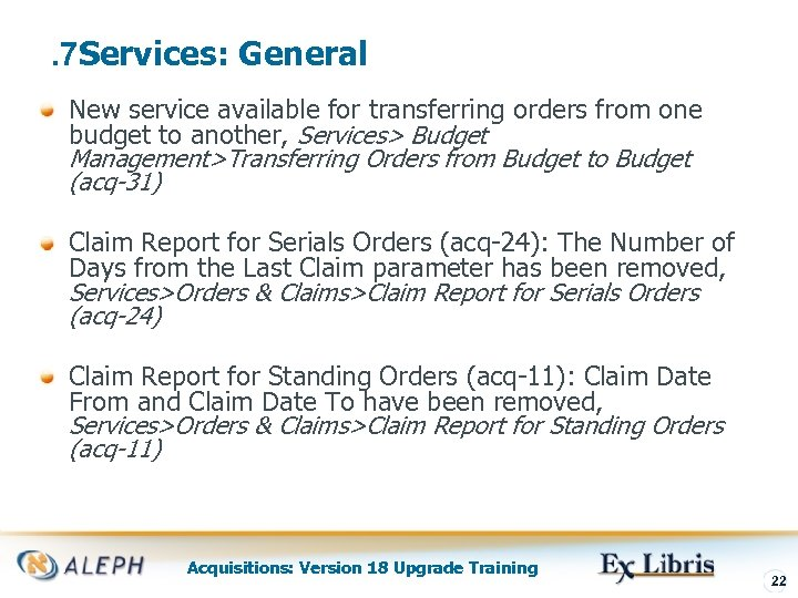 . 7 Services: General New service available for transferring orders from one budget to
