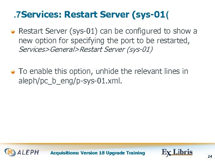 . 7 Services: Restart Server (sys-01( Restart Server (sys-01) can be configured to show