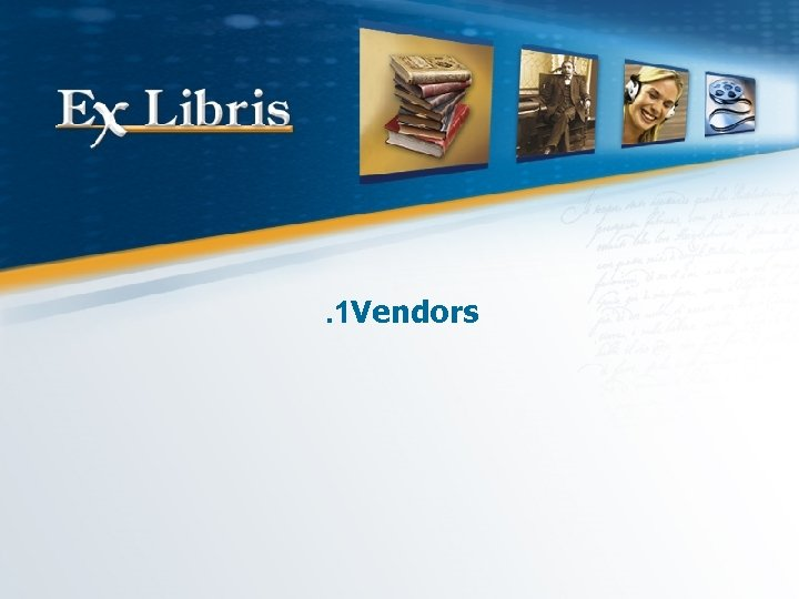 . 1 Vendors