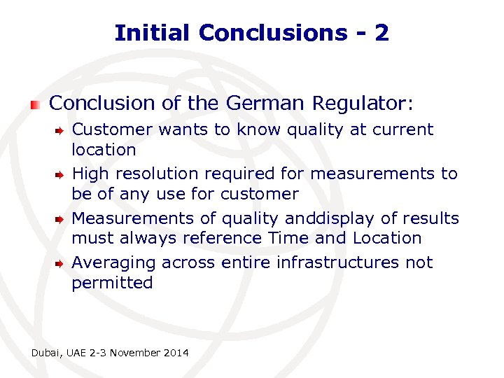 Initial Conclusions - 2 Conclusion of the German Regulator: Customer wants to know quality