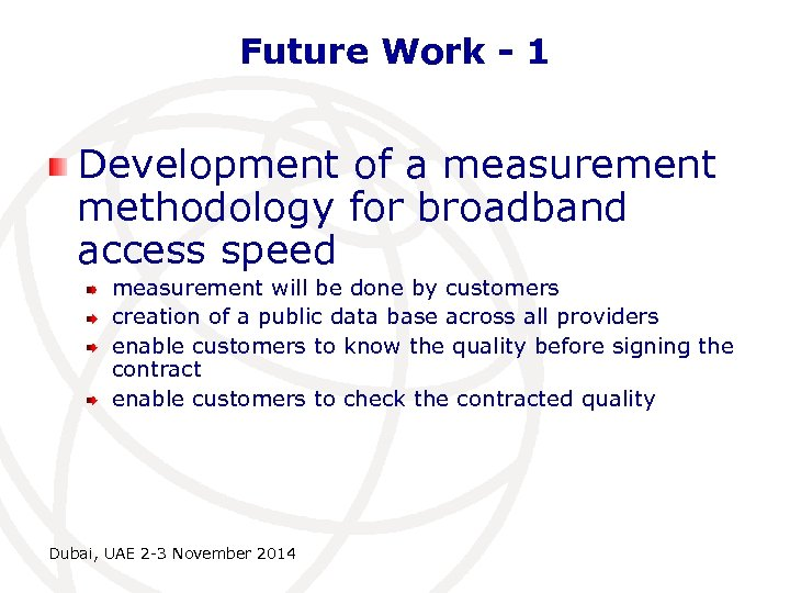 Future Work - 1 Development of a measurement methodology for broadband access speed measurement