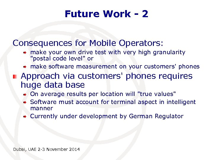 Future Work - 2 Consequences for Mobile Operators: make your own drive test with