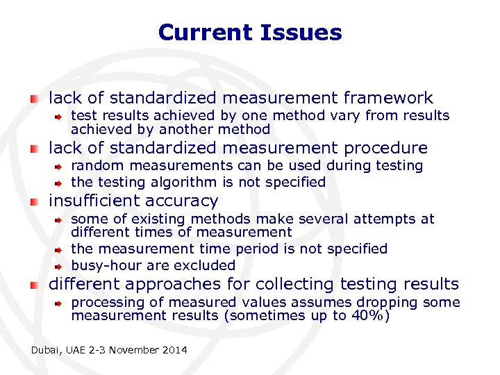 Current Issues lack of standardized measurement framework test results achieved by one method vary