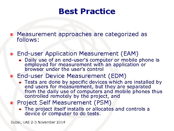 Best Practice Measurement approaches are categorized as follows: End-user Application Measurement (EAM) Daily use