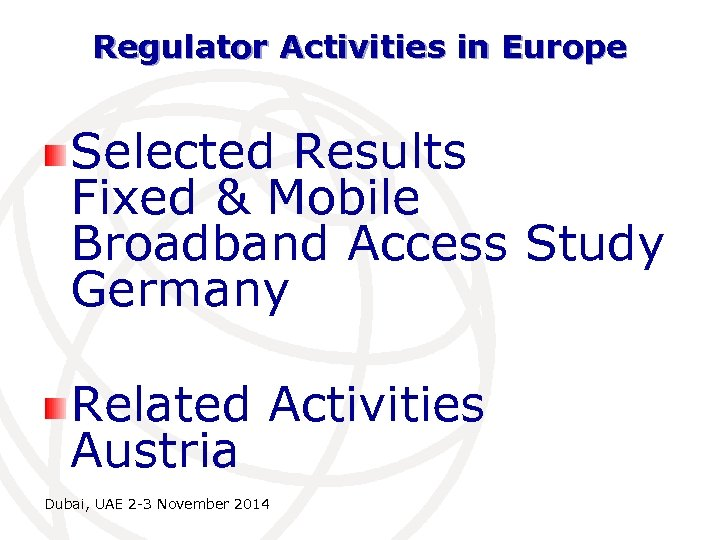 Regulator Activities in Europe Selected Results Fixed & Mobile Broadband Access Study Germany Related