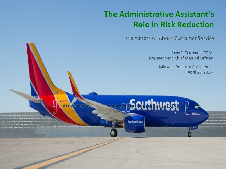 The Administrative Assistant's Role in Risk Reduction It's Almost All About Customer Service Ross